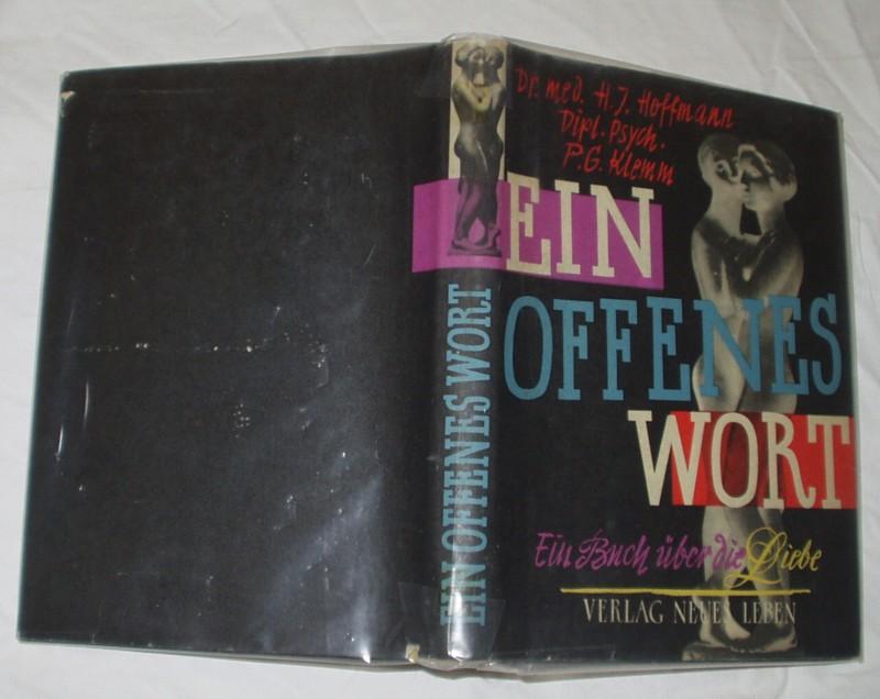 Ein offenes Wort - Ein Buch über: H.-J. Hoffmann, P.