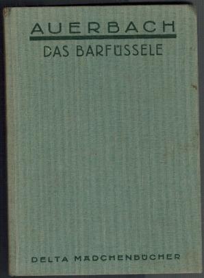 Das Barfüßele; Eine Erzählung; Delta Mädchenbücher: Auerbach, Berthold: