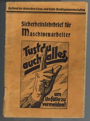 Sicherheitslehrbrief für Maschinenarbeiter; Tust du auch alles,: Verband der deutschen