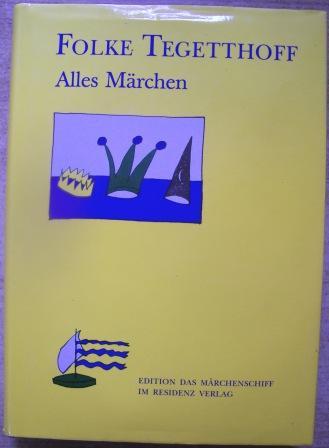 Alles Märchen - 39 Märchen-Miniaturen. - Tegetthoff, Folke