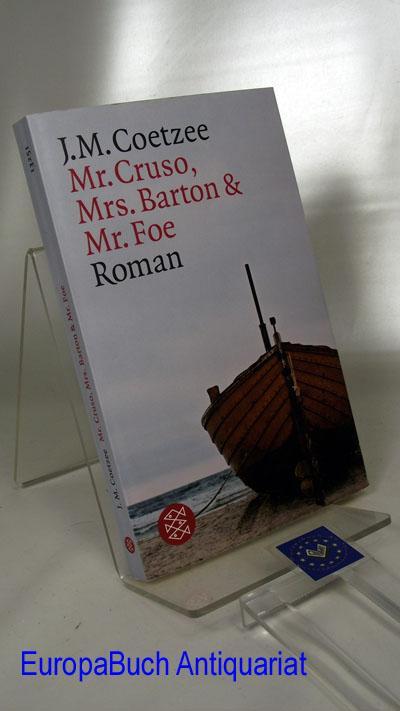 Mr. Cruso, Mrs. Barton und Mr. Foe : Roman. Aus dem Englischen von Wulf Teichmann, Fischer 13251; - Coetzee, John M.