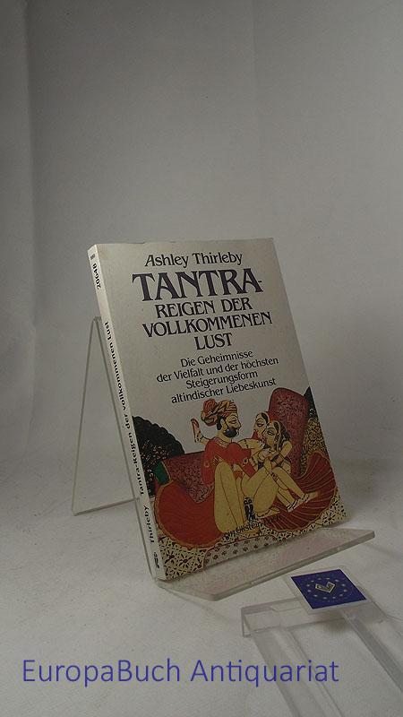 Tantra- Reigen der vollkommenen Lust: Thirleby, Ashley: