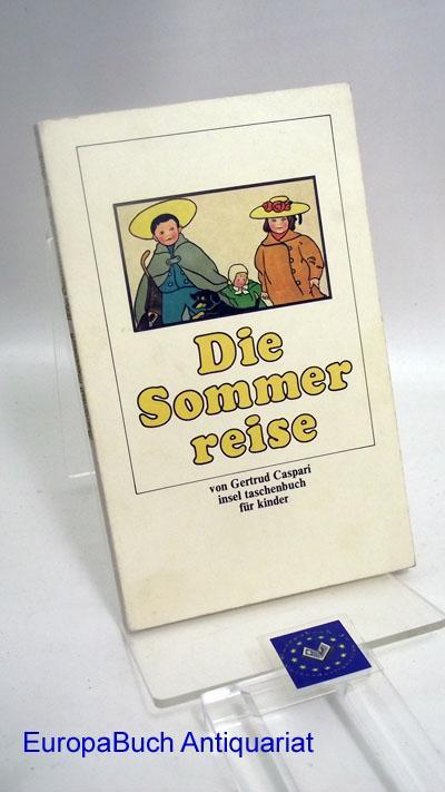 Die Sommerreise. Insel taschenbuch für Kinder 416: Caspari, Gertrud: