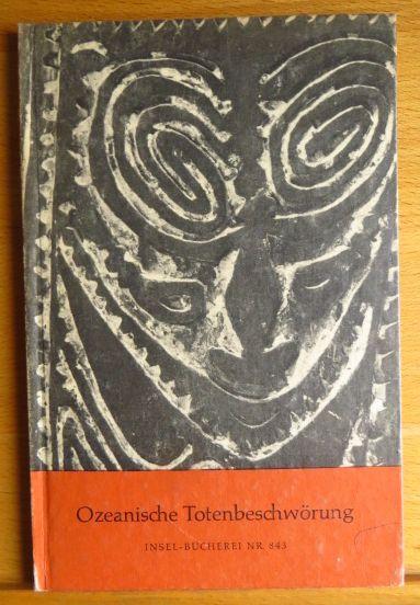 Ozeanische Totenbeschwörung. Insel-Bücherei Nr. 843: Schlocker, Georges: