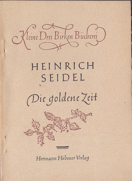 Die goldene Zeit: Seidel, Heinrich