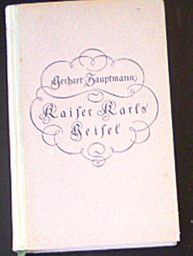 Kaiser Karls Geisel, Ein Legendenspiel: Hauptmann, Gerhard