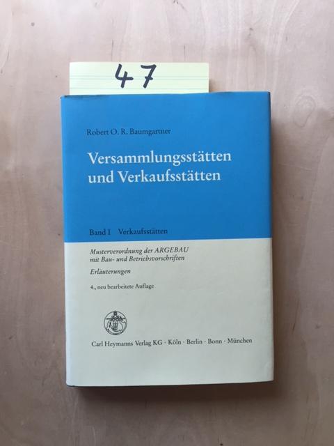 Versammlungsstätten und Verkaufsstätten - Band I: Verkaufsstätten: Baumgartner, Robert O.