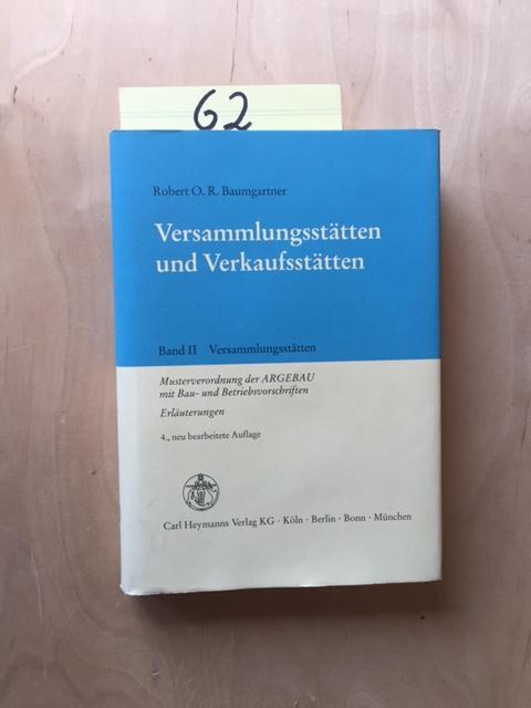 Versammlungsstätten und Verkaufsstätten - Band II: Versammlungsstätten: Baumgartner, Robert O.