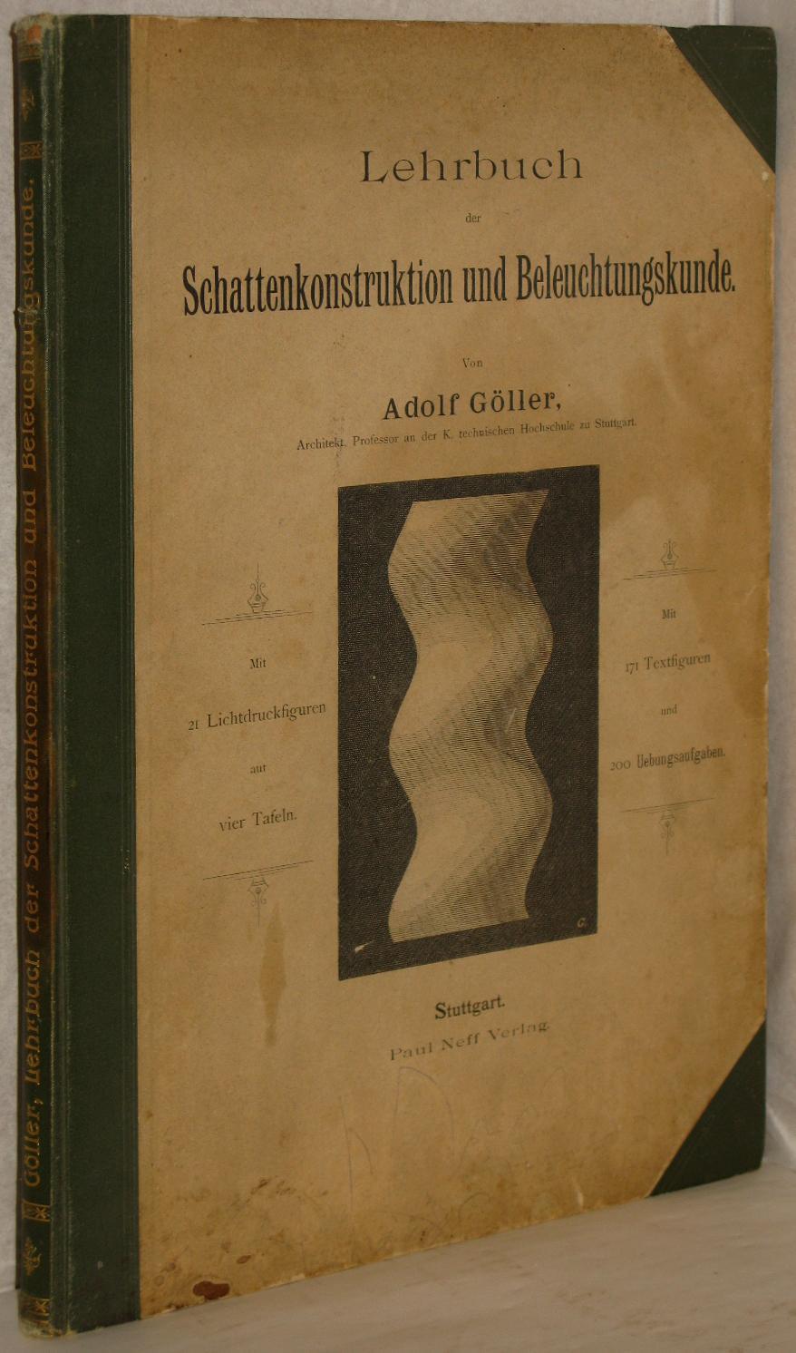 Schattenkonstruktion und Beleuchtungskunde. M. 4 Lichtdrucktafeln, 171: Göller, Adolf