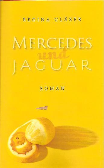 Mercedes und Jaguar. Roman - Gläser, Regina