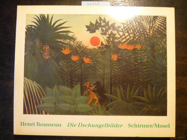Die Dschungelbilder.: Rousseau, Henri