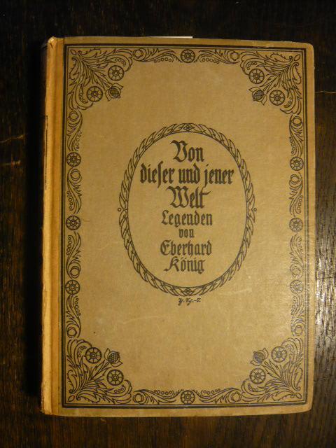 Von dieser und jener Welt.: König, Eberhard