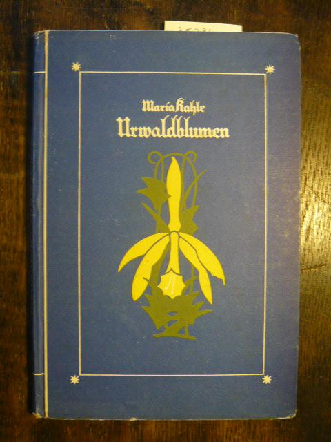 Urwaldblumen.: Kahle, Maria