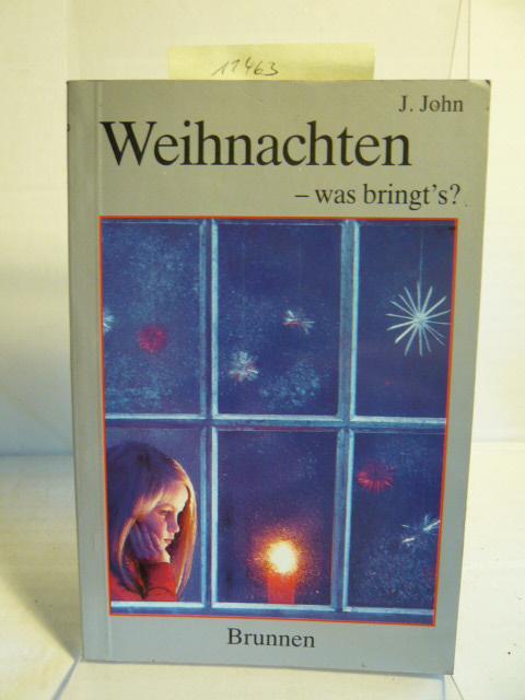 Weihnachten - was bringt's?: John, J.