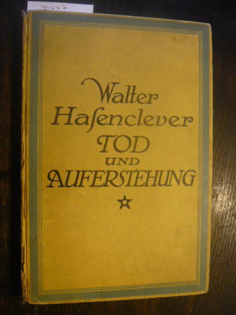 Tod und Auferstehung.: Hasenclever, Walter