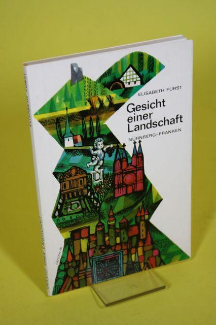 Gesicht einer Landschaft - Nürnberg - Franken: Fürst, Elisabeth