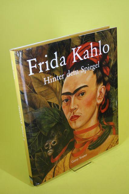 Frida Kahlo - Hinter dem Spiegel - Souter, Gerry