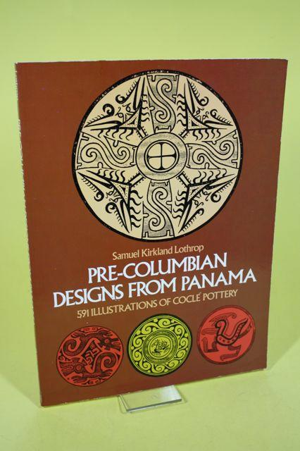 Pre-Columbian Designs from Panama: Lothrop, Samuel Kirkland