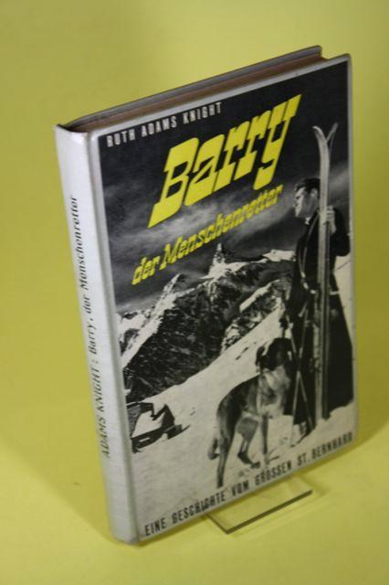 Barry, der Menschenretter - Eine Geschichte vom: Adams Knight, Ruth