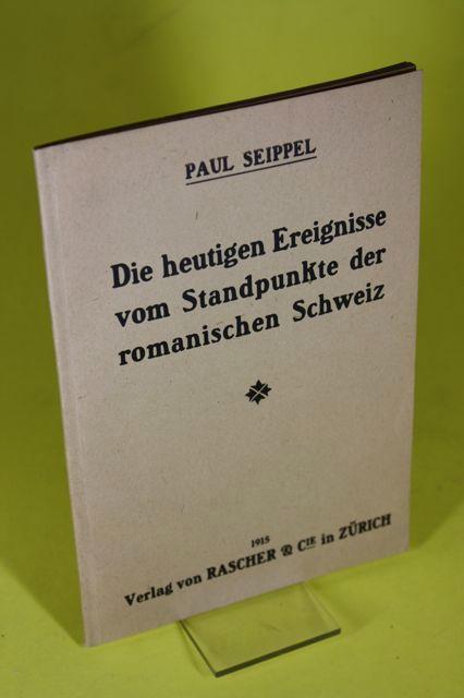 Die heutigen Ereignisse vom Standpunkte der romanischen: Seippel, Paul