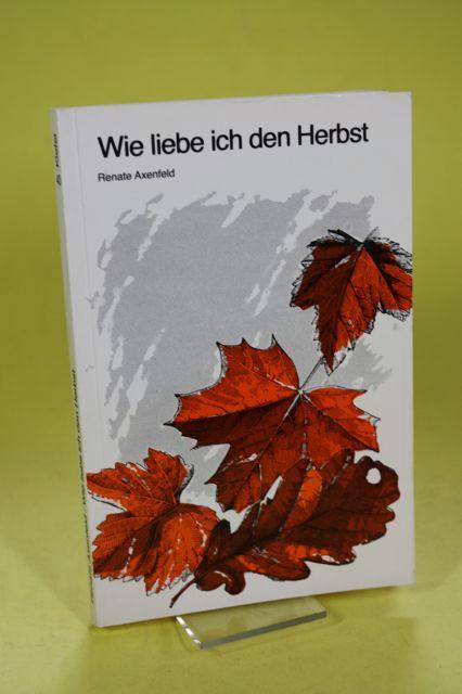 Wie liebe ich den Herbst: Axenfeld, Renate