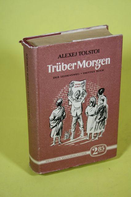 Trüber Morgen-der Leidensweg 3. Buch: Tolstoi, Alexej