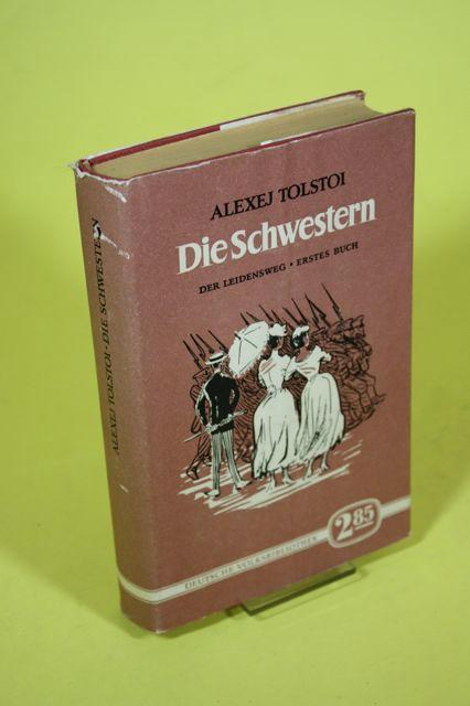 Die Schwestern -der Leidensweg 1.Buch: Tolstoi, Alexej