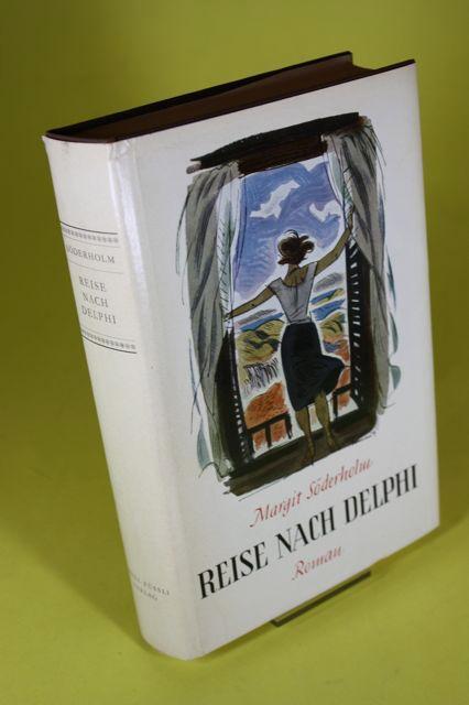 Reise nach Delphi - Roman: Söderholm, Margit