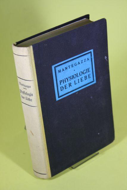 Physiologie der Liebe: Mantegazza, Paul