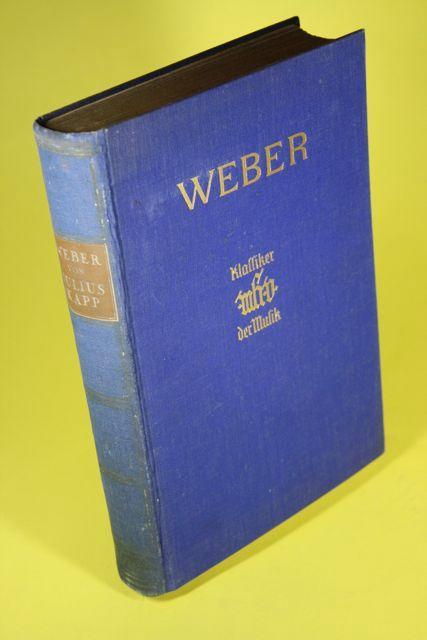 Carl Maria von Weber. - Eine Biographie.: Kapp, Julius