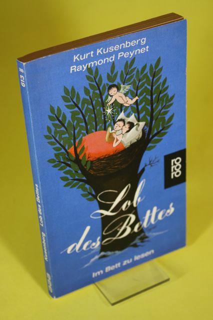 Lob des Bettes - Eine klinophile Anthologie: Kusenberg, Kurt (Hrsg.)