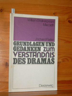 William Shakespeare: Macbeth. von, Grundlagen und Gedanken: Flatter, Richard: