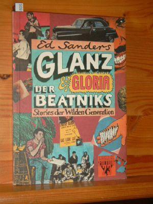 Glanz und Gloria der Beatniks : [Stories d. wilden Generation]. [Aus d. Amerikan. übertr. von Pociao], [Edition dreiundzwanzig] Edition 23 , 1 - Sanders, Ed