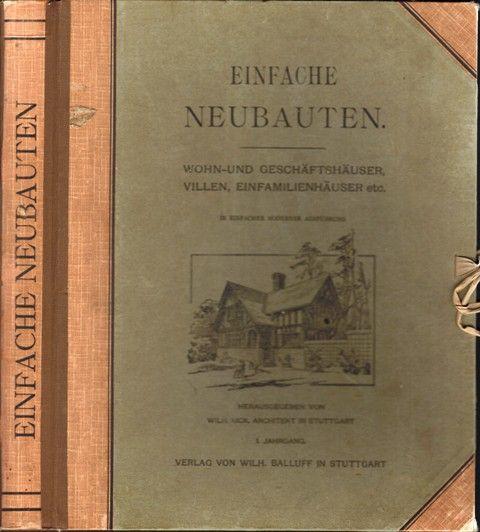 Einfache Neubauten. Wohn- und Geschäftshäuser, Villen, Einfamilienhäuser: Kick, Wilh., (Herausgeber),