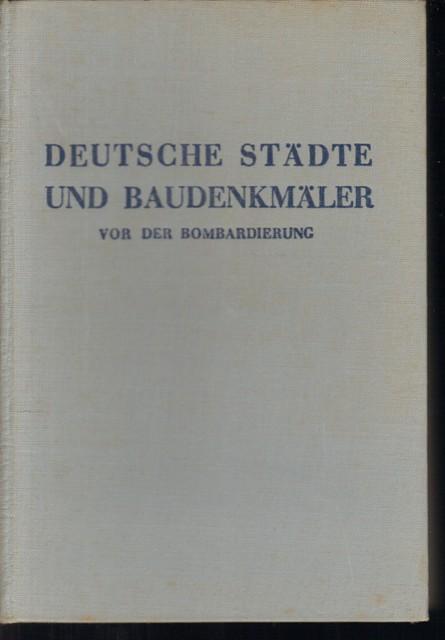 Deutsche Städte und Baudenkmäler vor der Bombardierung.: Naepflin, Schwester Marie,