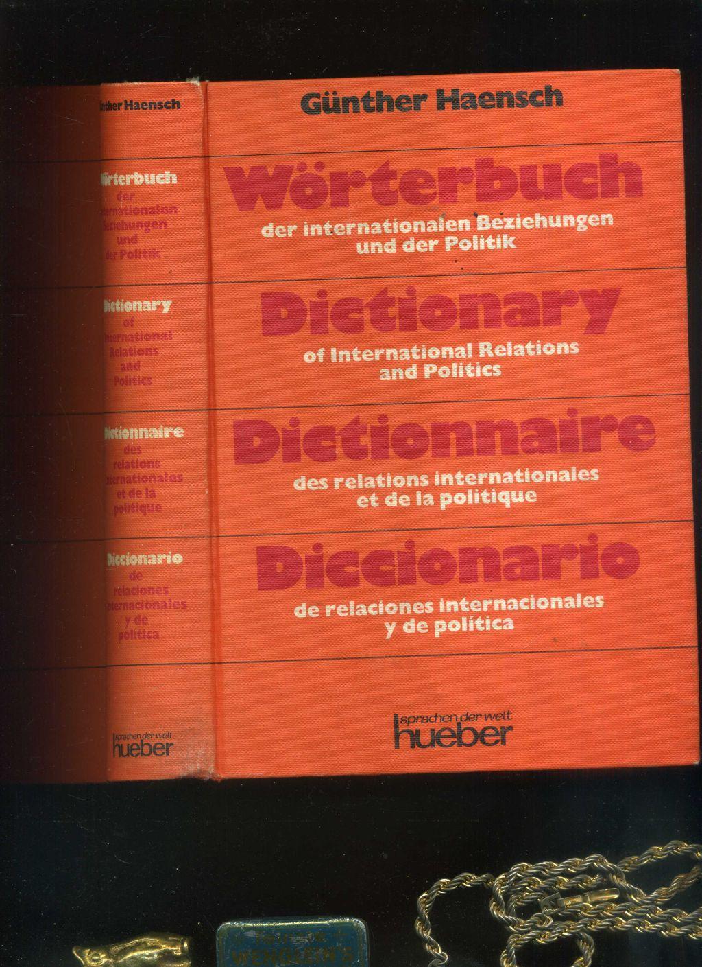 Wörterbuch der internationalen Beziehungen und der Politik.: Günther Haensch: