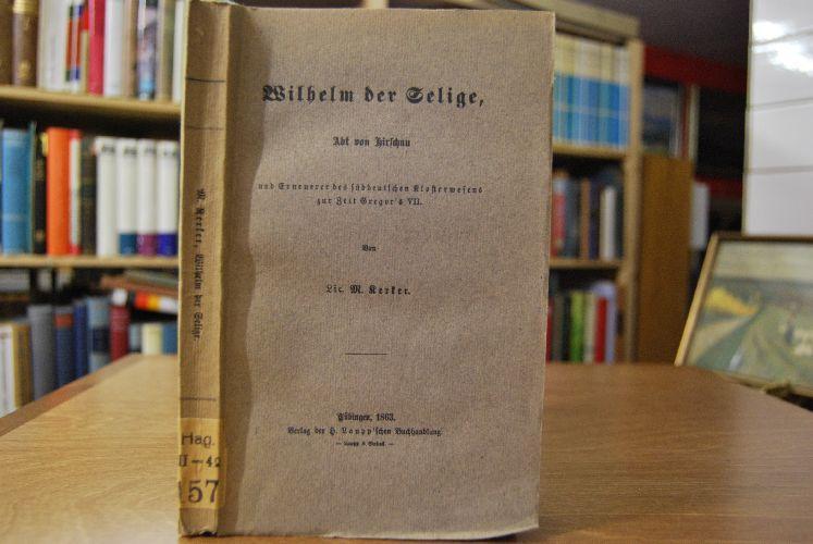 Wilhelm der Selige. Abt von Hirschau (Hirsau): Kerker, M.: