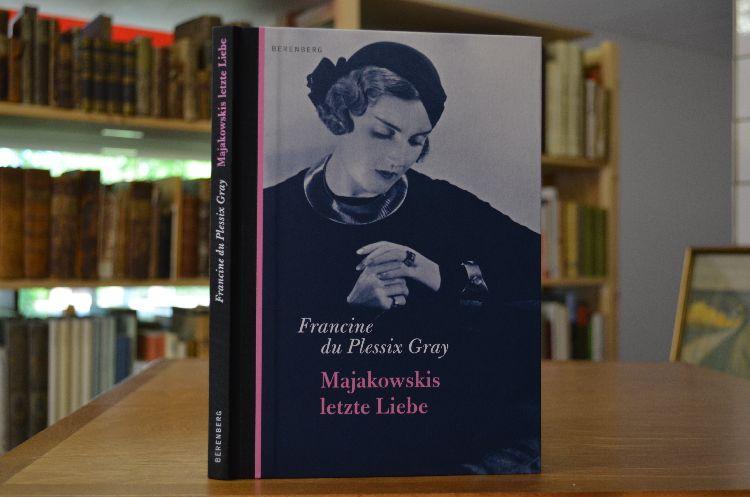 Majakowskis letzte Liebe. Francine du Plessix Gray.: Gray, Francine du