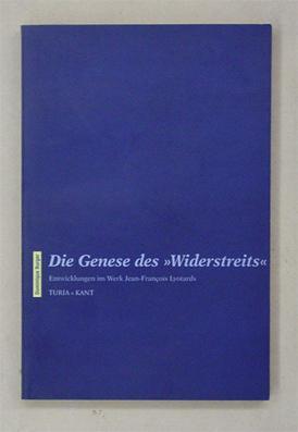 Die Genese des «Widerstreits». Entwicklungen im Werk: Lyotard, Jean-François -