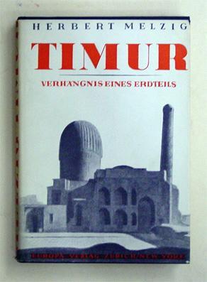 Timur. Verhängnis eines Erdteils.: Melzig, Herbert