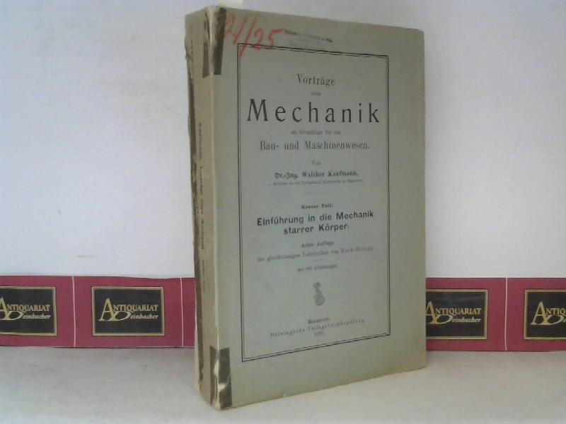 Einführung in die Mechanik starrer Körper. (=: Kaufmann, Walther: