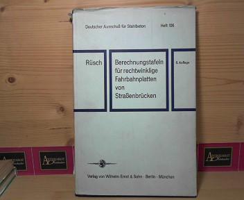 Berrechnungstafeln für rechtwinklige Fahrbahnplatten von Straßenbrücken. (=: Rüsch, Hubert: