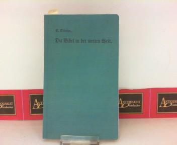 Die Bibel in der weiten Welt -: Schultze, Emil: