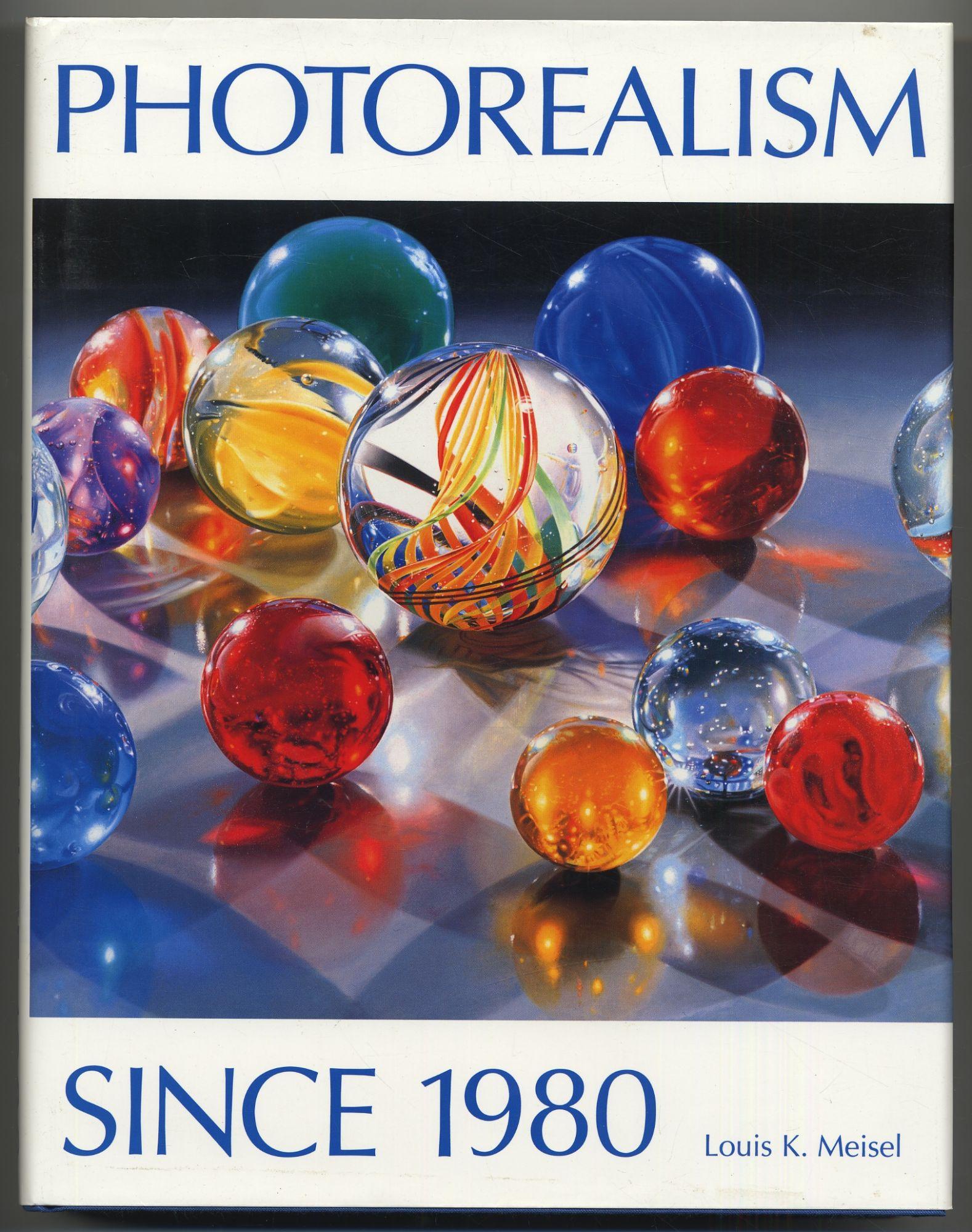 Photorealism: MEISEL, Louis K.