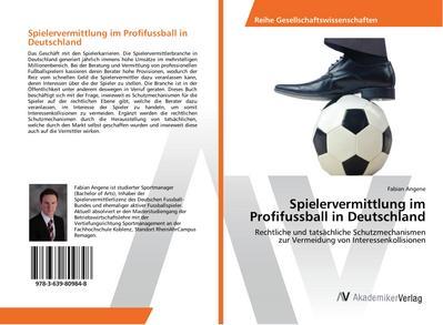 Spielervermittlung im Profifussball in Deutschland : Rechtliche: Fabian Angene