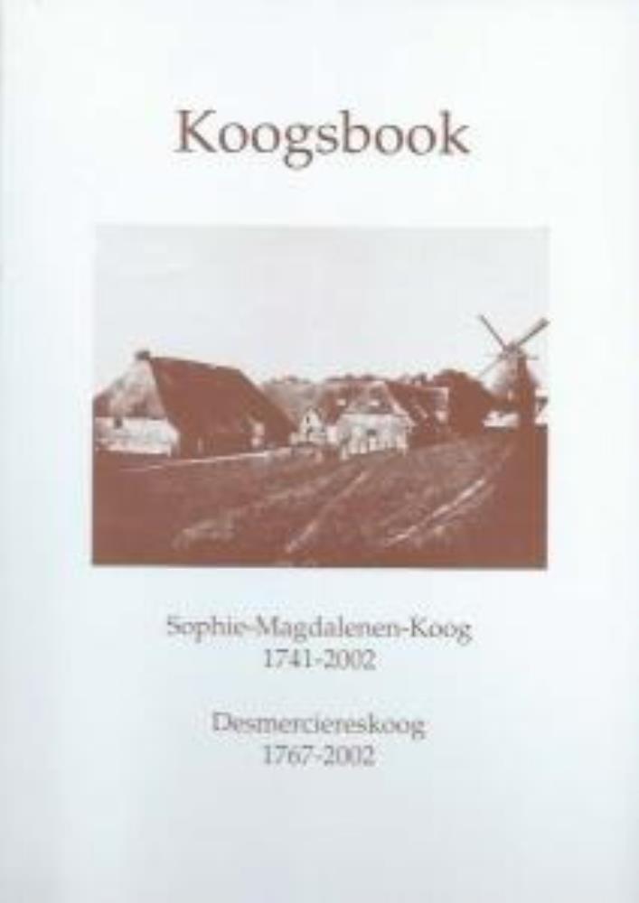 Koogsbook: Sophie - Magdalenen - Koog 1741-2002,: Nicolai Möllgaard, Boy