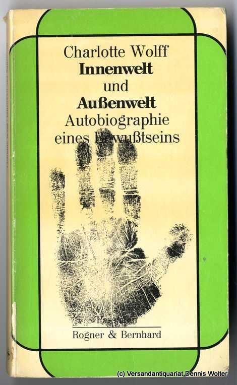 Innenwelt und Aussenwelt : Autobiographie e. Bewusstseins - Wolff, Charlotte