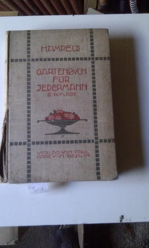 Hampels Gartenbuch für Jedermann,: Kunert, F