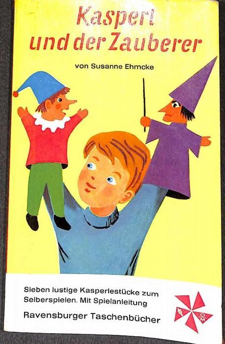 Kasperl und der Zauberer 7 lustige Kasperlspiele: Susanne Ehmcke