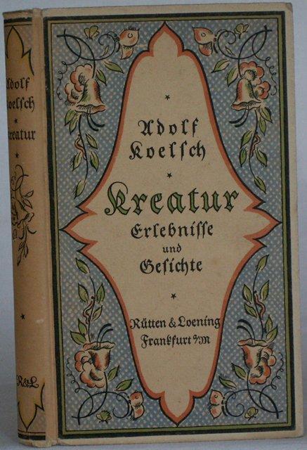 Kreatur - Erlebnisse und Gesichte: Koelsch, Adolf